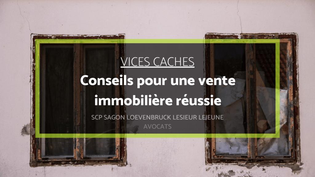 Vices Caches Conseils Pour Une Vente Immobiliere Reussie Avocats